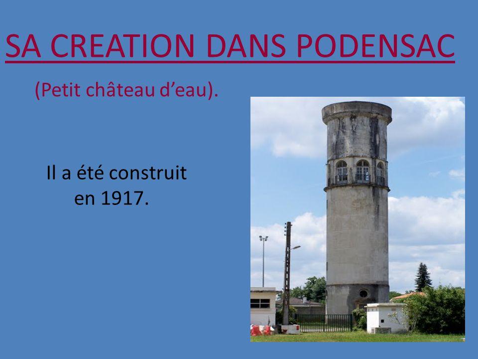 SA CREATION DANS PODENSAC (Petit château deau). Il a été construit en 1917.