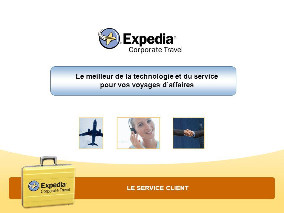 Le meilleur de la technologie et du service pour vos voyages daffaires LE SERVICE CLIENT