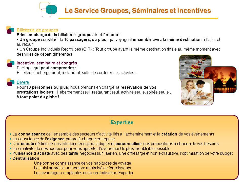Le Service Groupes, Séminaires et Incentives Incentive, séminaire et congrès Package qui peut comprendre : Billetterie, hébergement, restaurant, salle