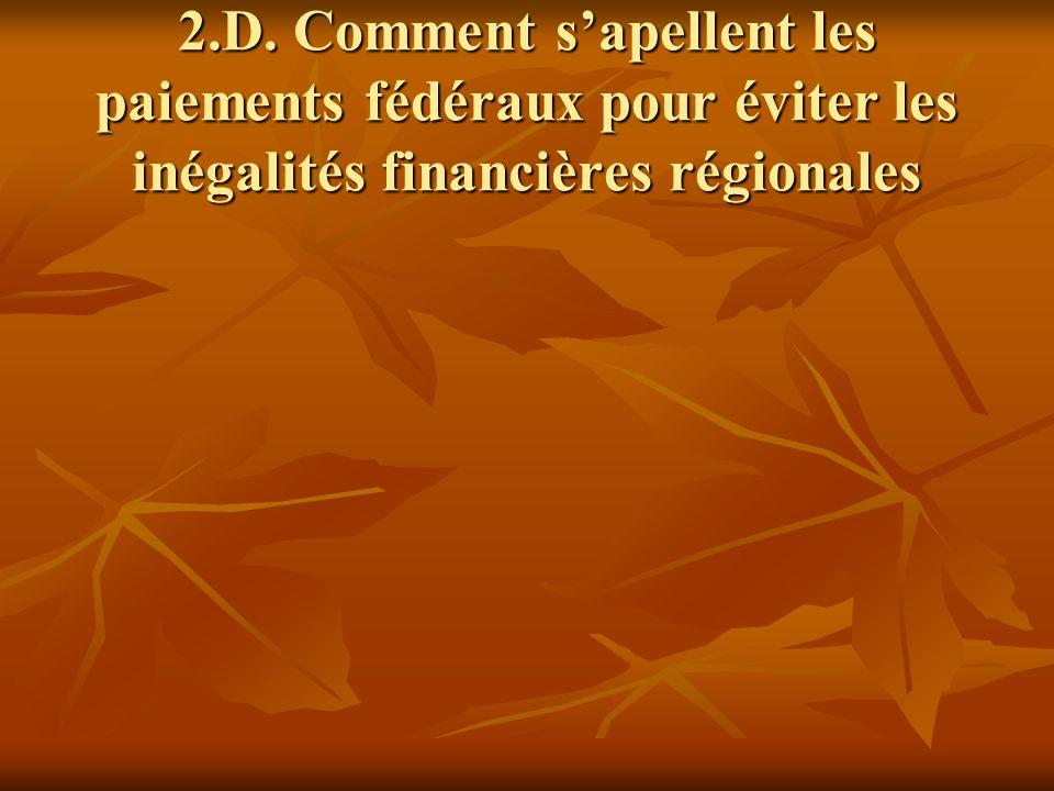 2.D. Comment sapellent les paiements fédéraux pour éviter les inégalités financières régionales
