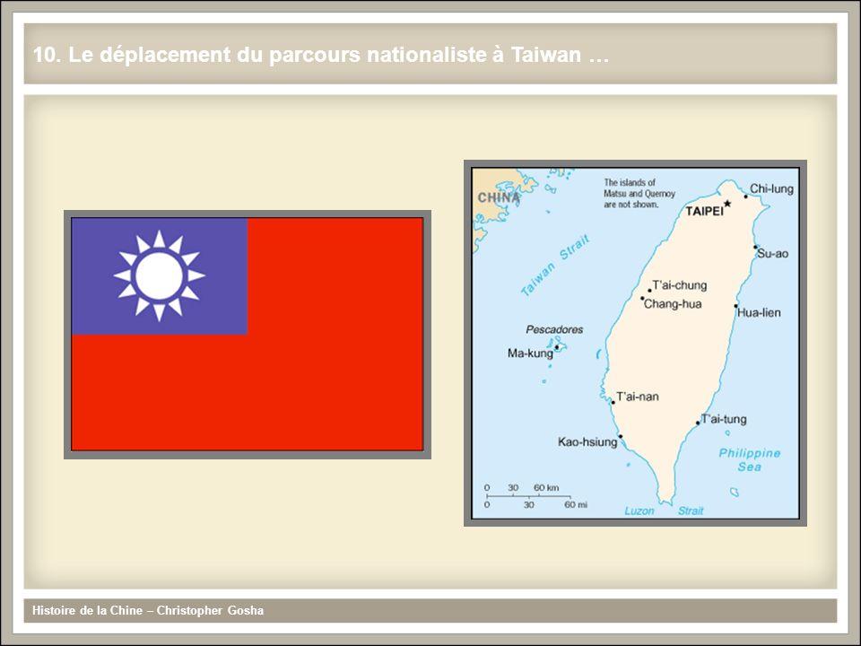 10. Le déplacement du parcours nationaliste à Taiwan … Histoire de la Chine – Christopher Gosha