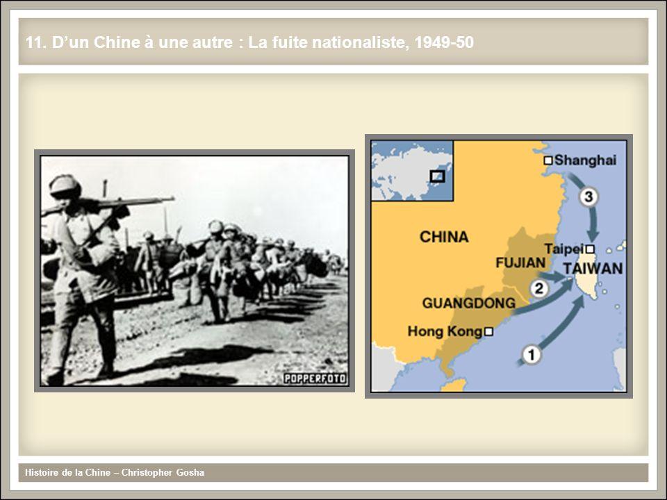 11. Dun Chine à une autre : La fuite nationaliste, 1949-50 Histoire de la Chine – Christopher Gosha