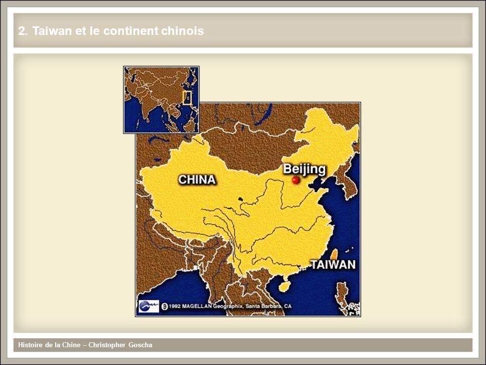2. Taiwan et le continent chinois Histoire de la Chine – Christopher Goscha