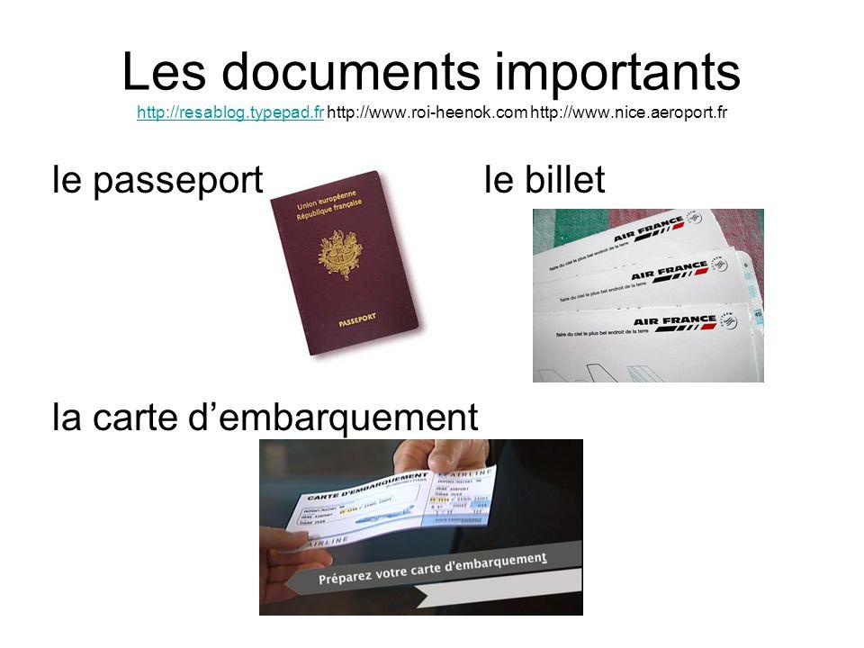 Les documents importants http://resablog.typepad.fr http://www.roi-heenok.com http://www.nice.aeroport.fr http://resablog.typepad.fr le passeportle bi