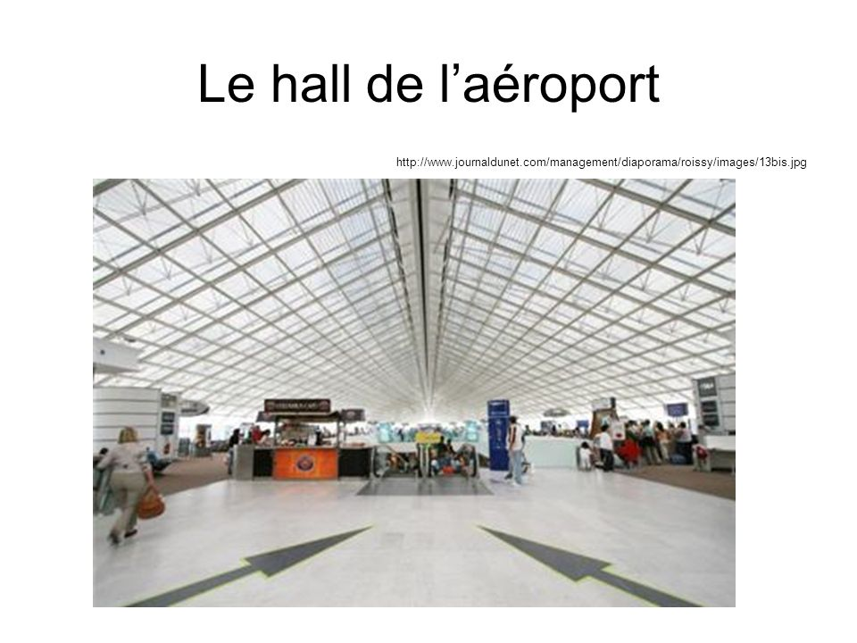 Le hall de laéroport http://www.journaldunet.com/management/diaporama/roissy/images/13bis.jpg