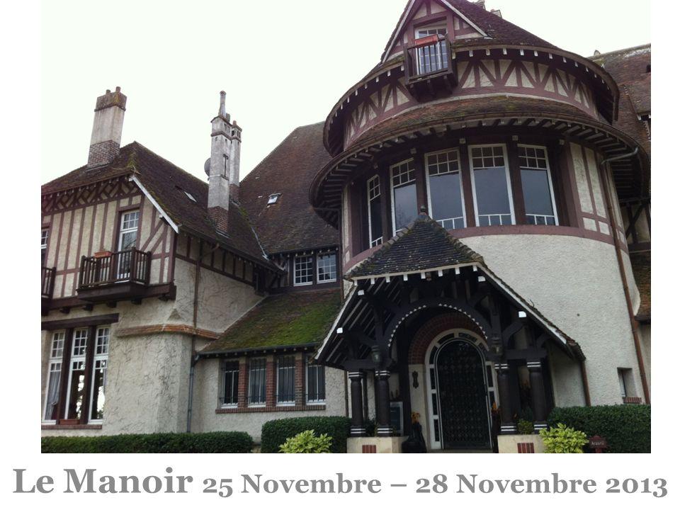 Le Manoir 25 Novembre – 28 Novembre 2013