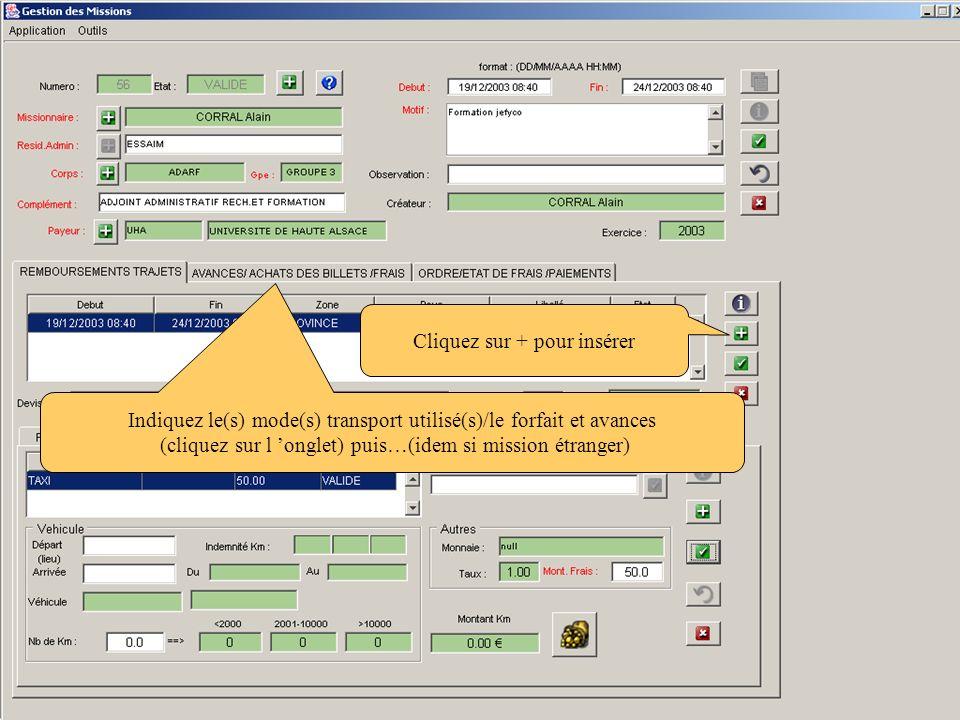 Indiquez le(s) mode(s) transport utilisé(s)/le forfait et avances (cliquez sur l onglet) puis…(idem si mission étranger) Cliquez sur + pour insérer