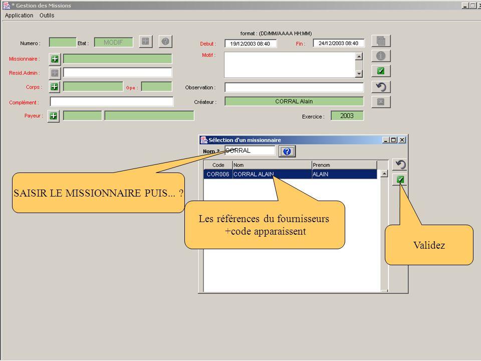 Les références du fournisseurs +code apparaissent SAISIR LE MISSIONNAIRE PUIS... ? Validez