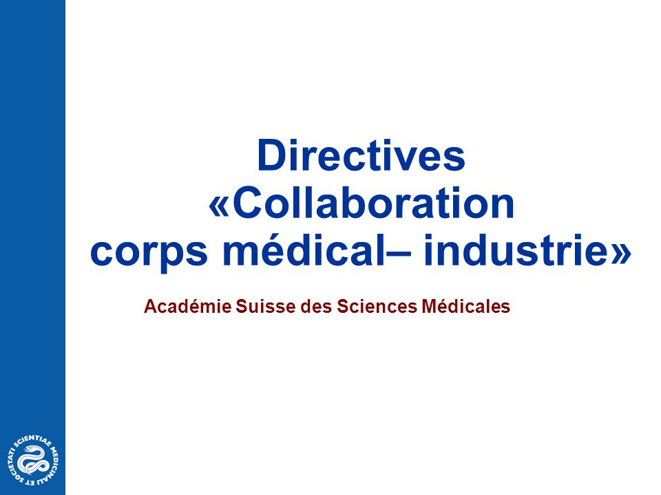 Directives «Collaboration corps médical– industrie» Académie Suisse des Sciences Médicales