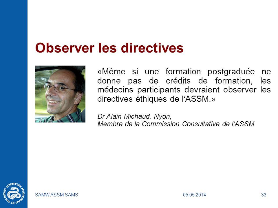 05.05.2014SAMW ASSM SAMS33 Observer les directives «Même si une formation postgraduée ne donne pas de crédits de formation, les médecins participants