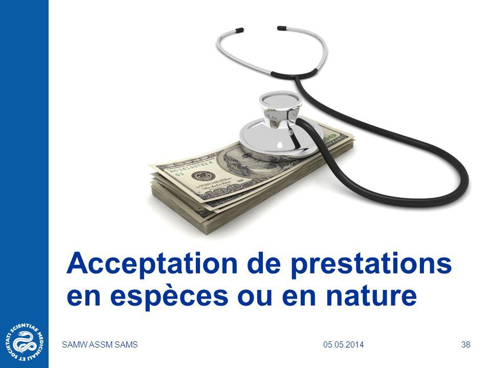 05.05.2014SAMW ASSM SAMS38 Acceptation de prestations en espèces ou en nature