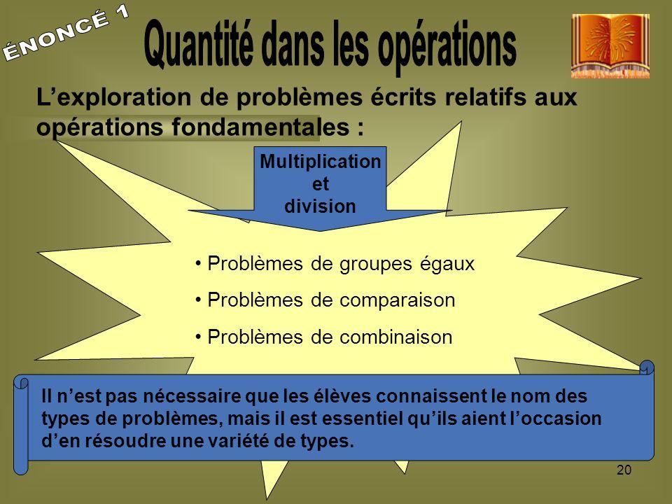 20 Lexploration de problèmes écrits relatifs aux opérations fondamentales : Problèmes de groupes égaux Problèmes de comparaison Problèmes de combinais