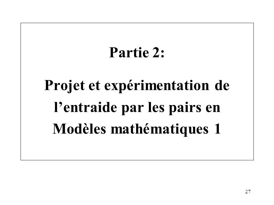 27 Partie 2: Projet et expérimentation de lentraide par les pairs en Modèles mathématiques 1