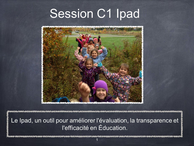 Le Ipad, un outil pour améliorer l évaluation, la transparence et l efficacité en Éducation.