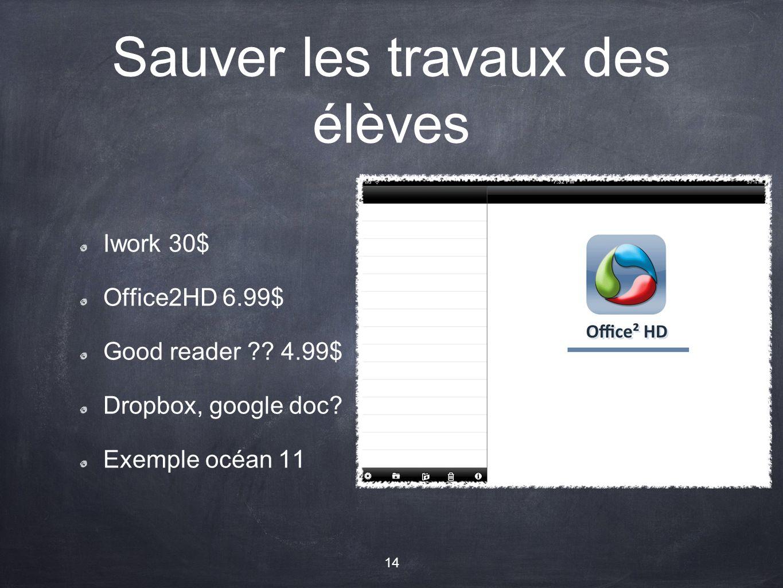 Sauver les travaux des élèves Iwork 30$ Office2HD 6.99$ Good reader .