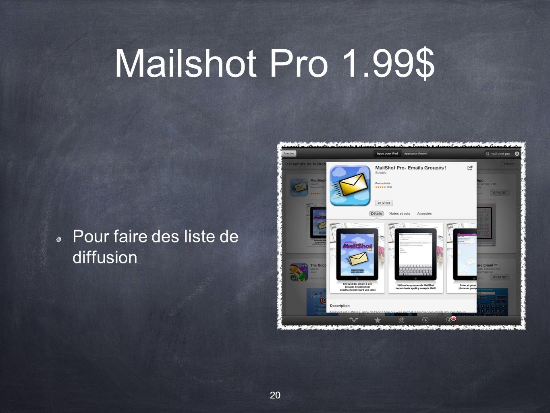 Mailshot Pro 1.99$ Pour faire des liste de diffusion 20