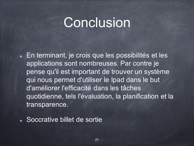 Conclusion En terminant, je crois que les possibilités et les applications sont nombreuses.