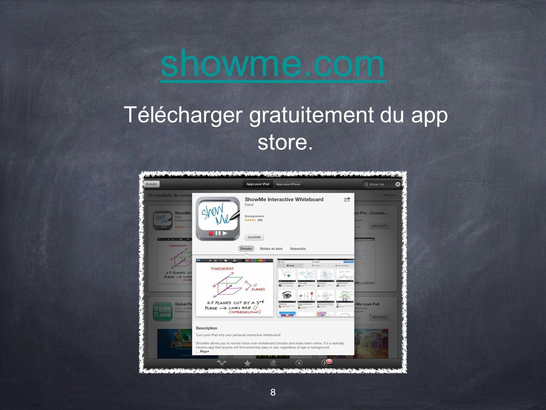 showme.com Télécharger gratuitement du app store. 8