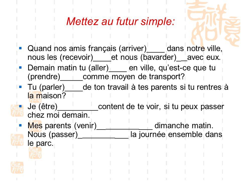 Mettez au futur simple: Les vacances (commencer)_________dans quinze jours, les étudiants(quitter)______luniversité.