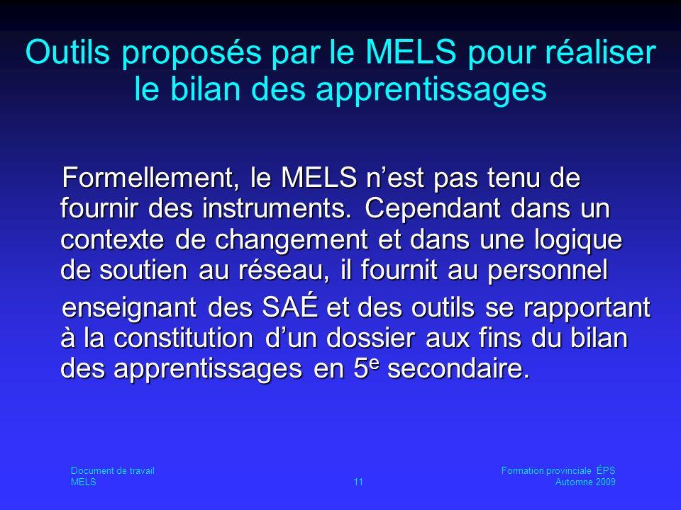 Outils proposés par le MELS pour réaliser le bilan des apprentissages Formellement, le MELS nest pas tenu de fournir des instruments.