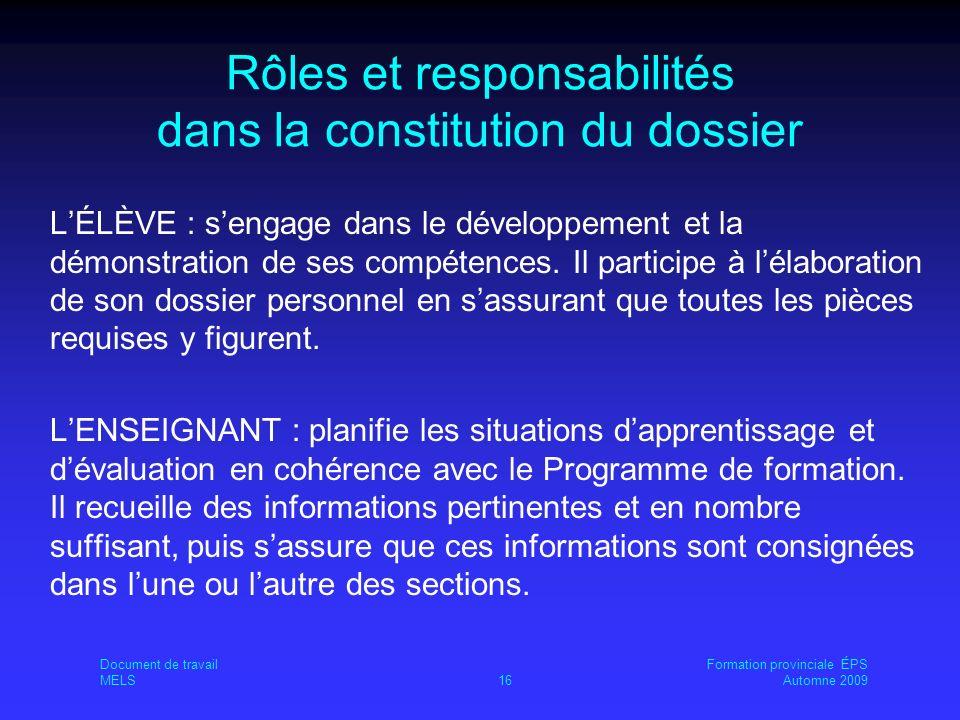 Rôles et responsabilités dans la constitution du dossier LÉLÈVE : sengage dans le développement et la démonstration de ses compétences.