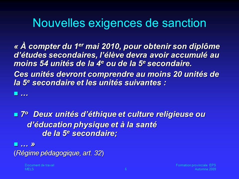 Nouvelles exigences de sanction « À compter du 1 er mai 2010, pour obtenir son diplôme détudes secondaires, lélève devra avoir accumulé au moins 54 unités de la 4 e ou de la 5 e secondaire.
