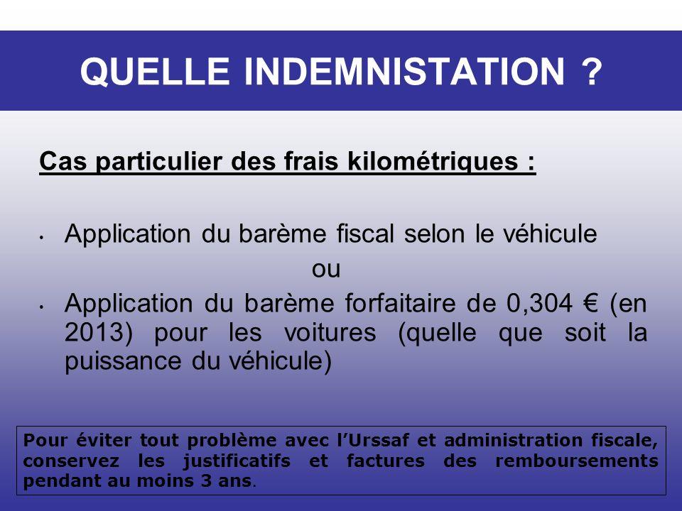 Cas particulier des frais kilométriques : Application du barème fiscal selon le véhicule ou Application du barème forfaitaire de 0,304 (en 2013) pour