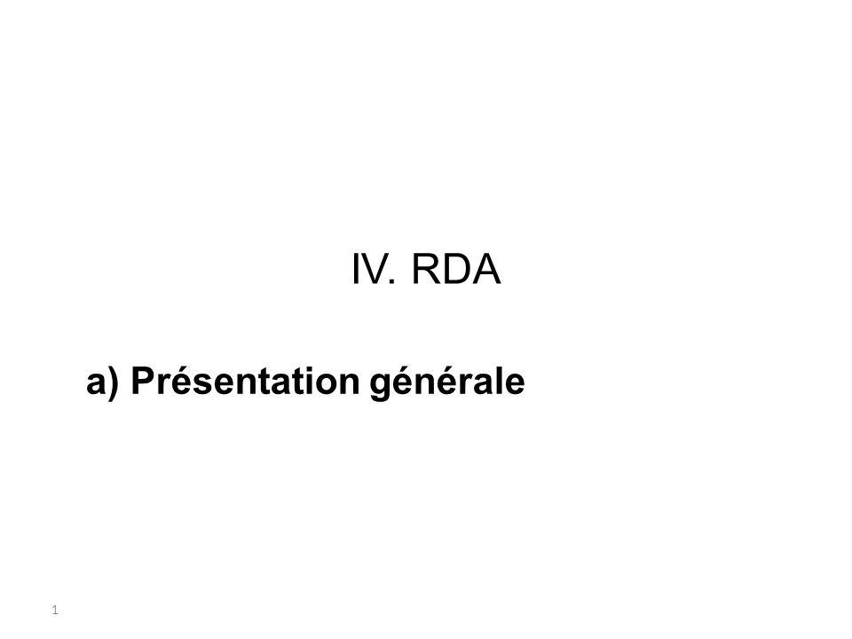 1 IV. RDA a) Présentation générale