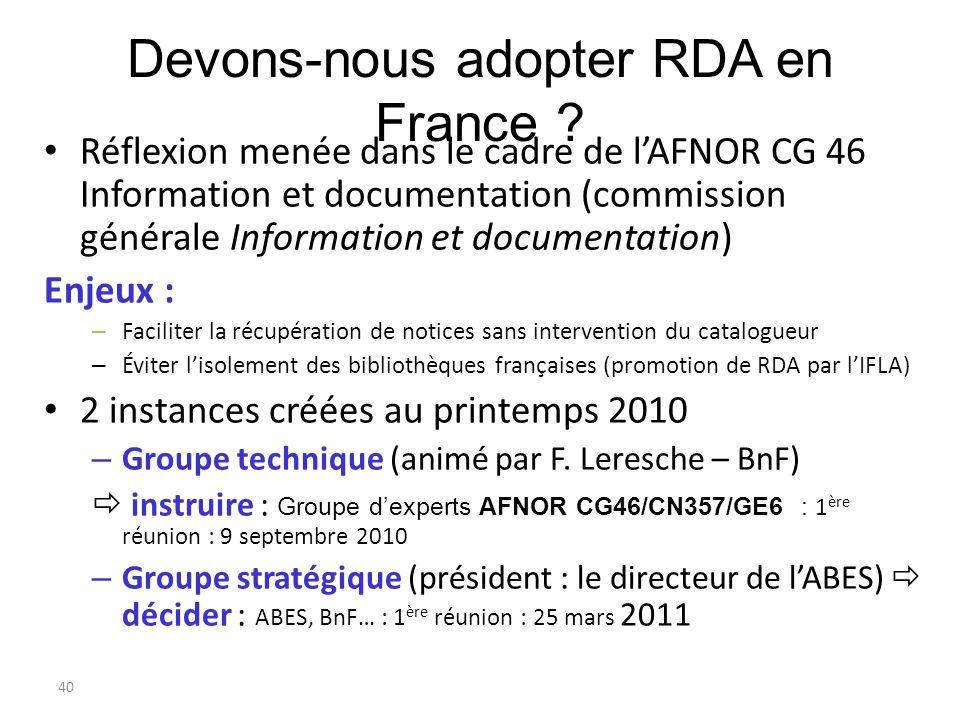 Devons-nous adopter RDA en France ? Réflexion menée dans le cadre de lAFNOR CG 46 Information et documentation (commission générale Information et doc