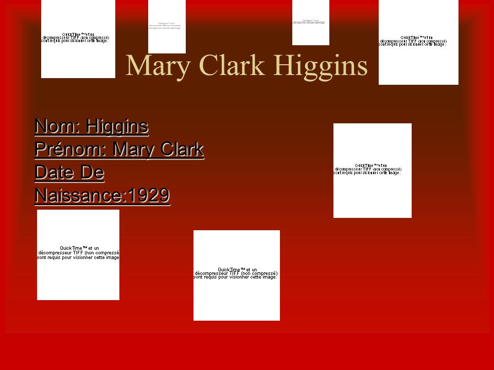Mary Clark Higgins Nom: Higgins Prénom: Mary Clark Date De Naissance:1929