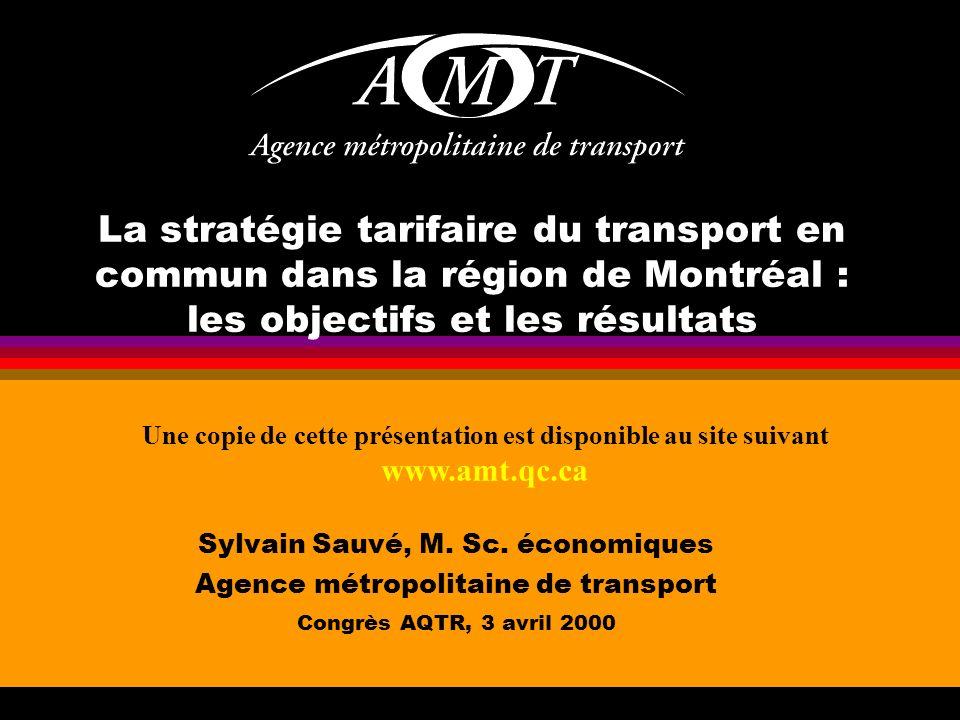 La stratégie tarifaire du transport en commun dans la région de Montréal : les objectifs et les résultats Sylvain Sauvé, M.