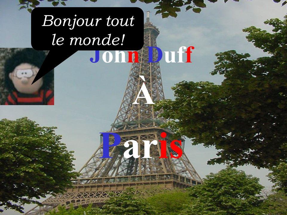 John Duff À Paris Bonjour tout le monde!