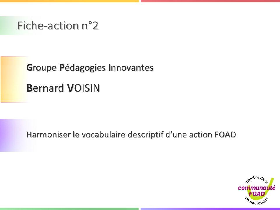 Fiche-action n°2 Harmoniser le vocabulaire descriptif dune action FOAD Groupe Pédagogies Innovantes Bernard VOISIN