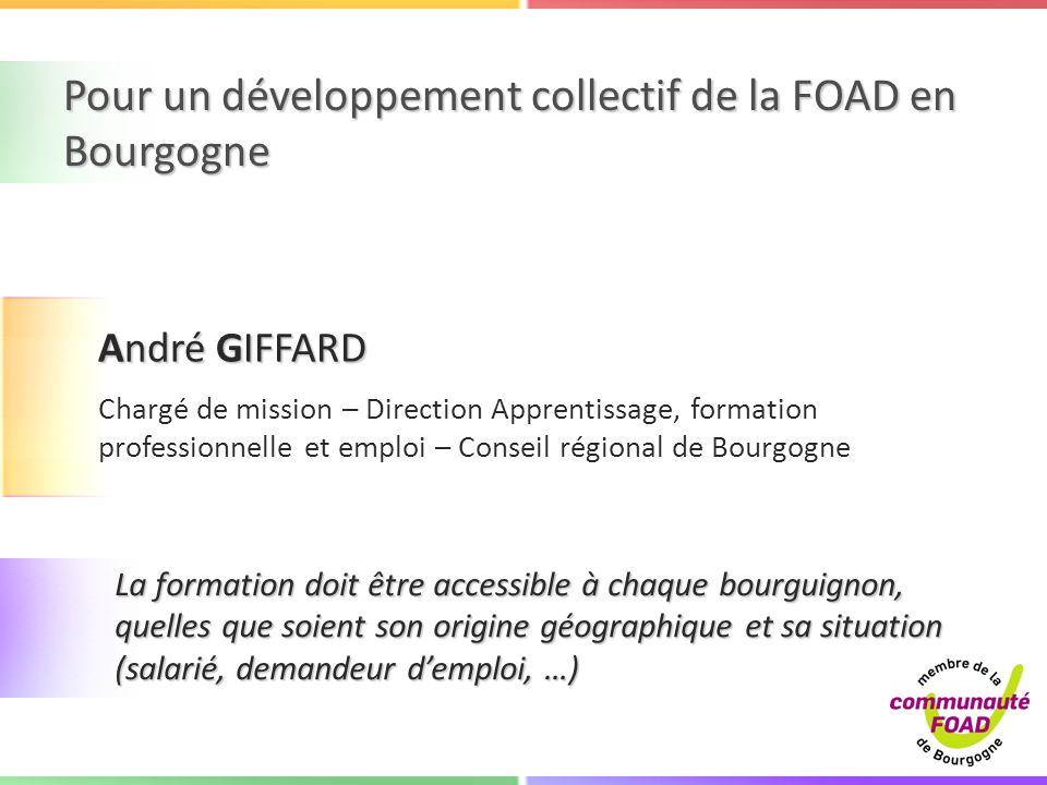 André GIFFARD Chargé de mission – Direction Apprentissage, formation professionnelle et emploi – Conseil régional de Bourgogne La formation doit être