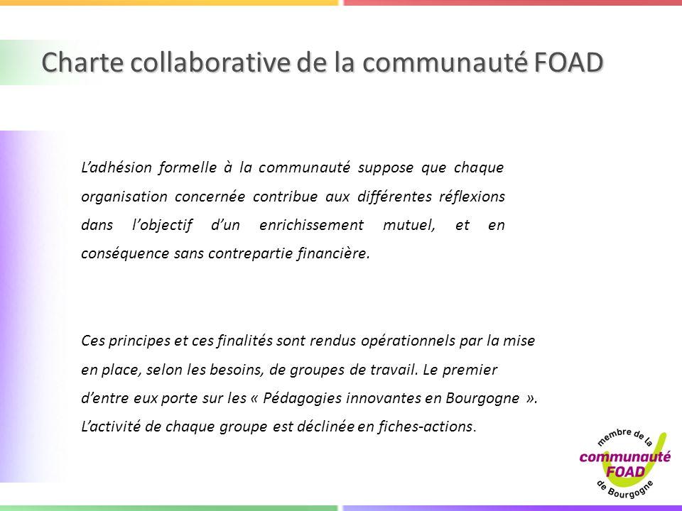 Charte collaborative de la communauté FOAD Ces principes et ces finalités sont rendus opérationnels par la mise en place, selon les besoins, de groupe
