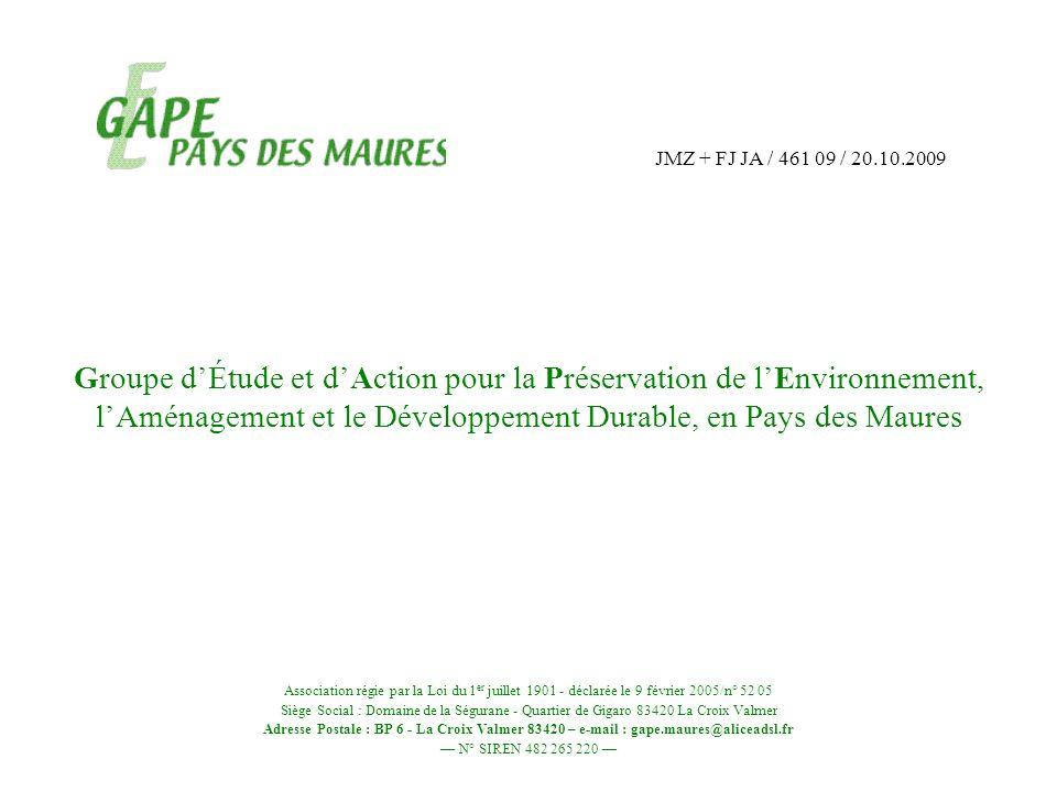Groupe dÉtude et dAction pour la Préservation de lEnvironnement, lAménagement et le Développement Durable, en Pays des Maures Association régie par la