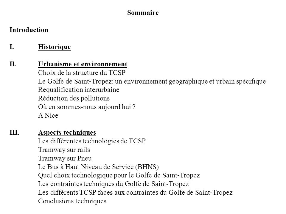 Sommaire Introduction I. Historique Il. Urbanisme et environnement Choix de la structure du TCSP Le Golfe de Saint-Tropez: un environnement géographiq