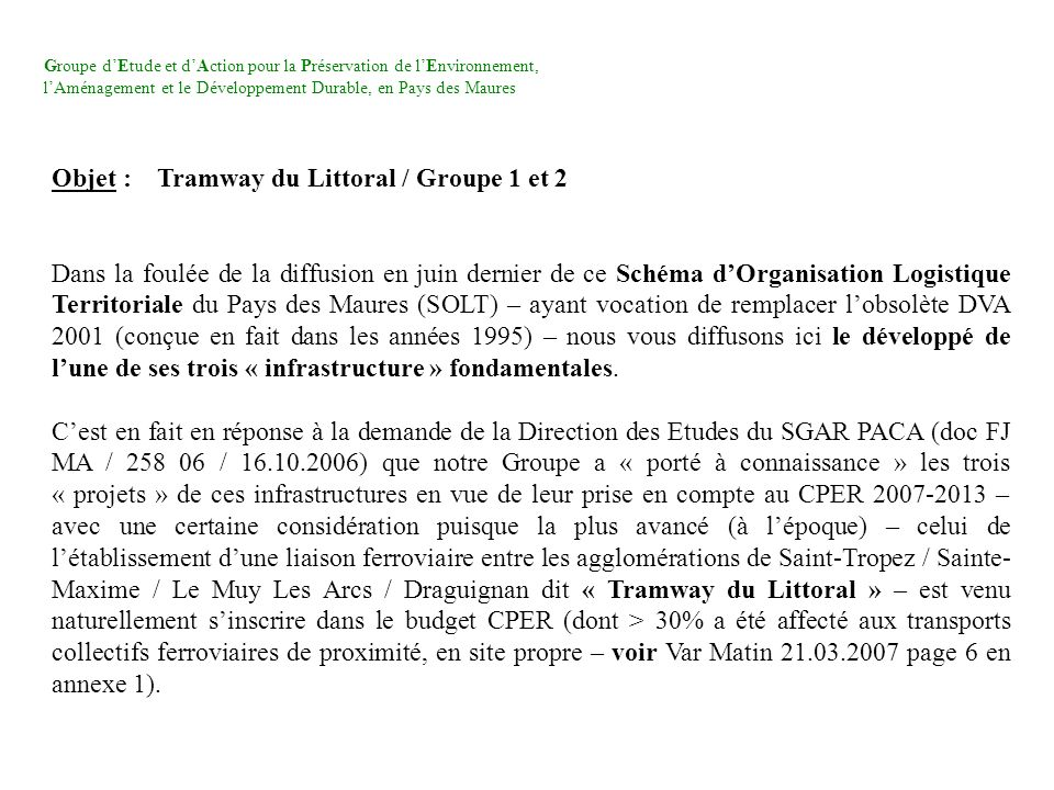 Groupe dEtude et dAction pour la Préservation de lEnvironnement, lAménagement et le Développement Durable, en Pays des Maures Objet :Tramway du Littor