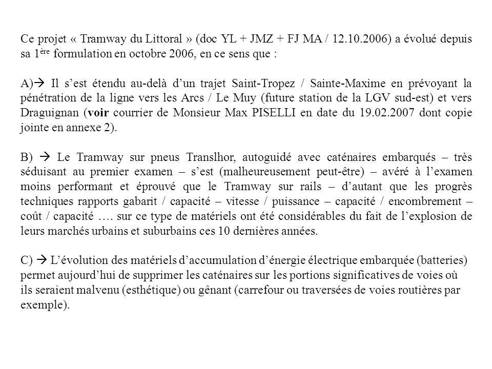 Ce projet « Tramway du Littoral » (doc YL + JMZ + FJ MA / 12.10.2006) a évolué depuis sa 1 ère formulation en octobre 2006, en ce sens que : A) Il ses