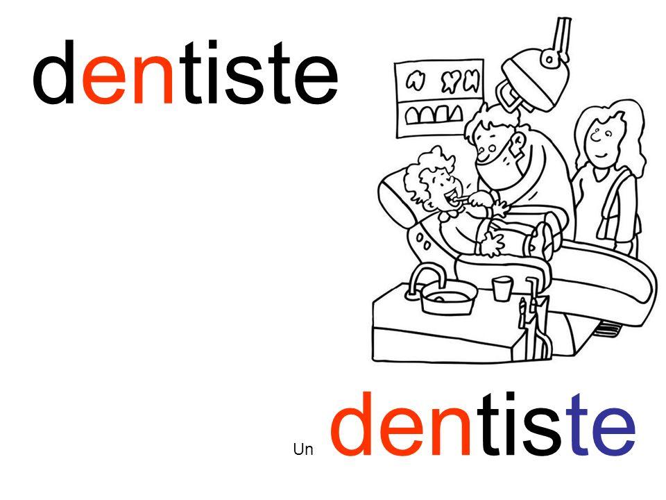 dentiste Un dentiste
