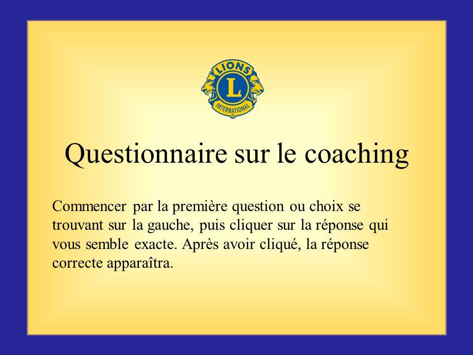 Conclusion Le Coaching est bénéfique pour tous : le récipiendaire, me club et le district, la collectivité à qui lon rend service, lassociation et le