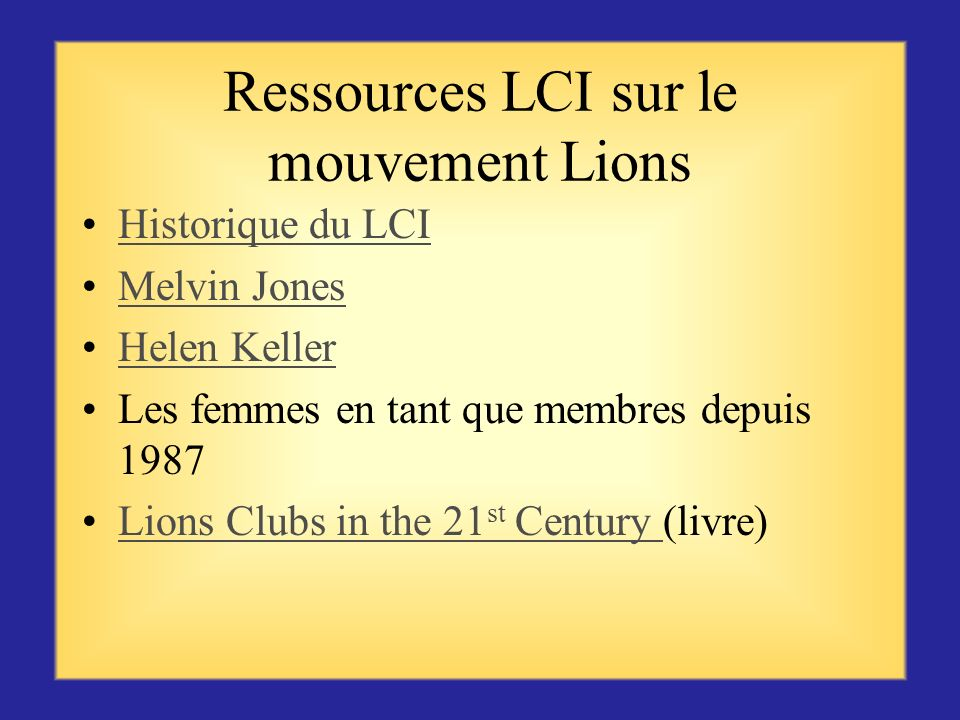 Ressources de zone du LCI Publications LCI sur le site Internet www.lionsclubs.org www.lionsclubs.org Manuel des officiels de club (LA-15) Manuel du p