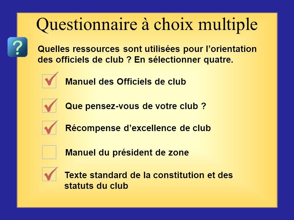 Questionnaire sur les ressources et rapports Commencer par la première question ou choix se trouvant sur la gauche, puis cliquer sur la réponse qui vo
