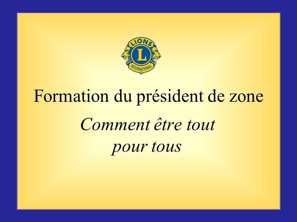 Conclusion En tant que président de zone, vous assumez de nombreuses responsabilités et êtes un membre essentiel du cabinet de district. Vous fourniss