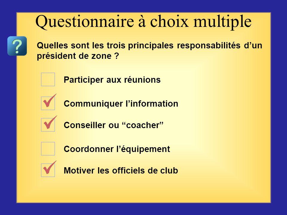 Questionnaire sur vos responsabilités Commencer par la première question ou choix se trouvant sur la gauche, puis cliquer sur la réponse qui vous semb