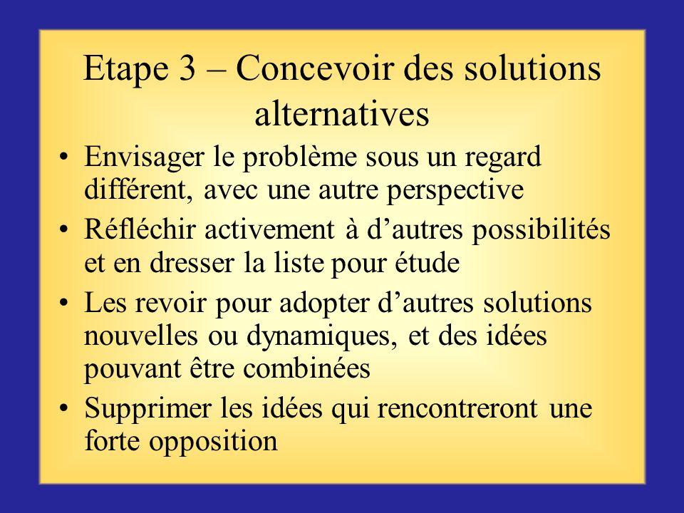Etape 2 – Rassembler des informations Parler aux parties prenantes touchées par le problème Demander des détails sur les événements observés Revoir le