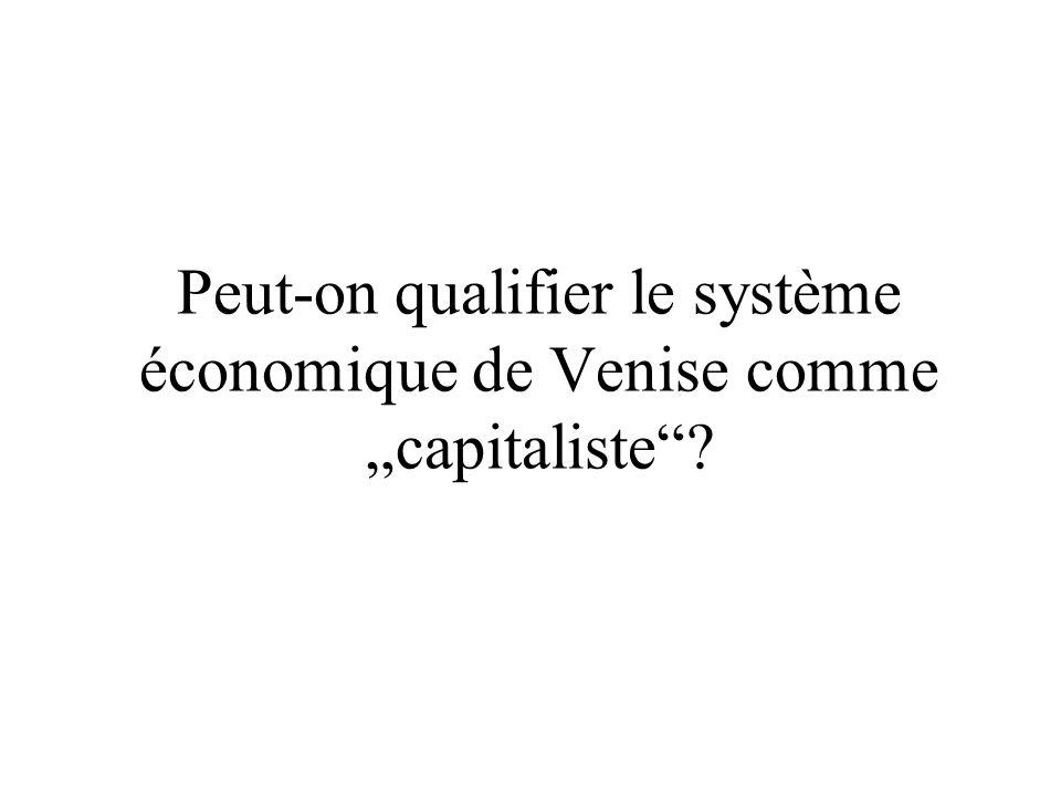 Peut-on qualifier le système économique de Venise comme capitaliste?