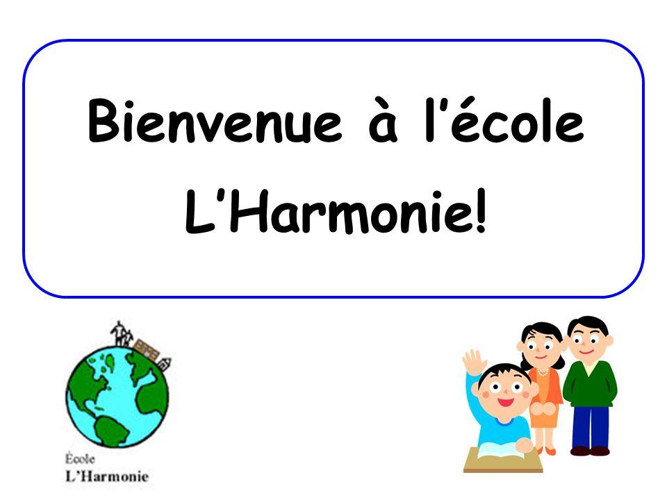 Bienvenue à lécole LHarmonie!
