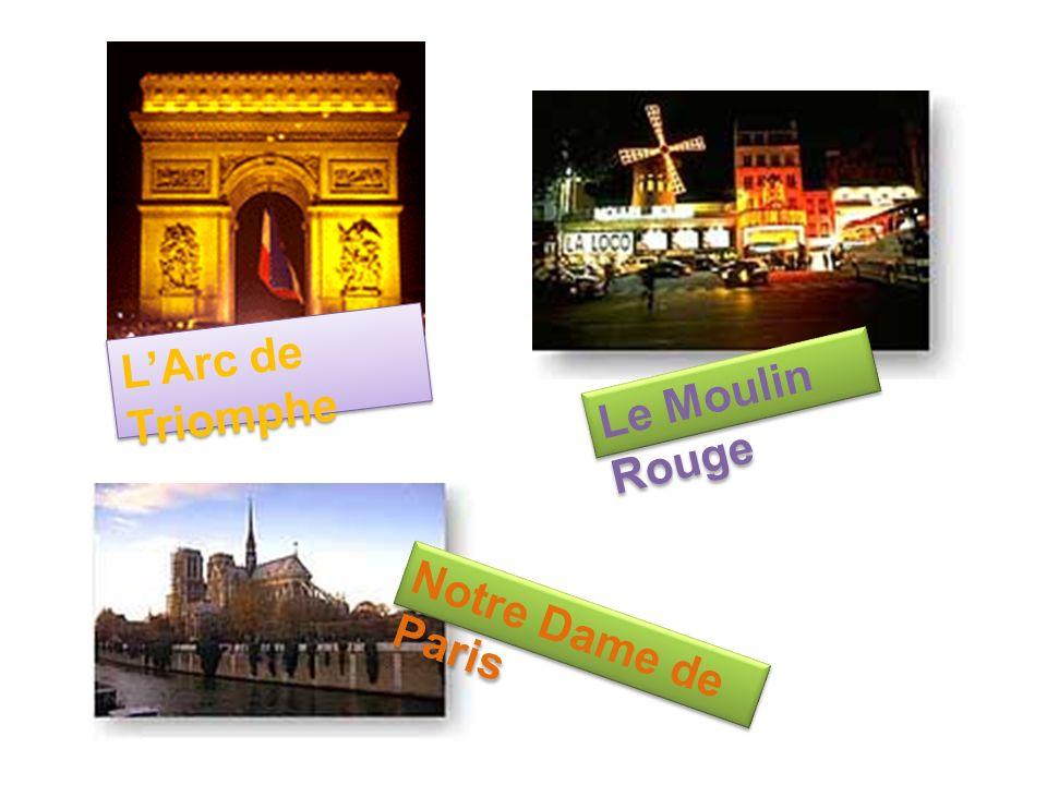 LArc de Triomphe Le Moulin Rouge Notre Dame de Paris