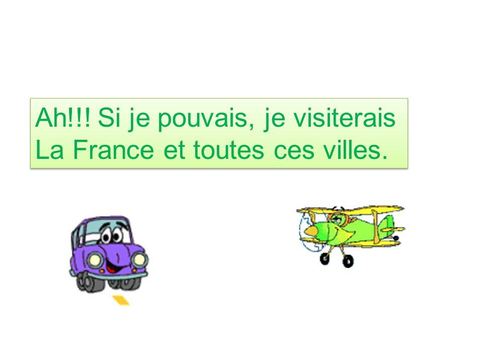 Ah!!! Si je pouvais, je visiterais La France et toutes ces villes. Ah!!! Si je pouvais, je visiterais La France et toutes ces villes.